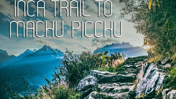 10 Must-Have Items When Hiking the Historic Inca Trail to Machu Picchu