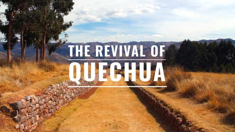 The Revival of Quechua: Peru`s Forgotten Language