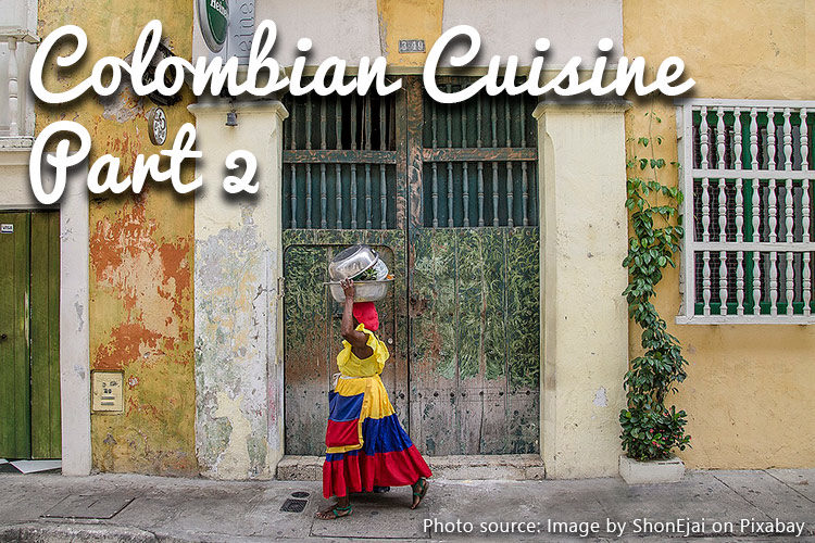 Costeño Cuisine: What to Eat When Traveling Colombia's Coast