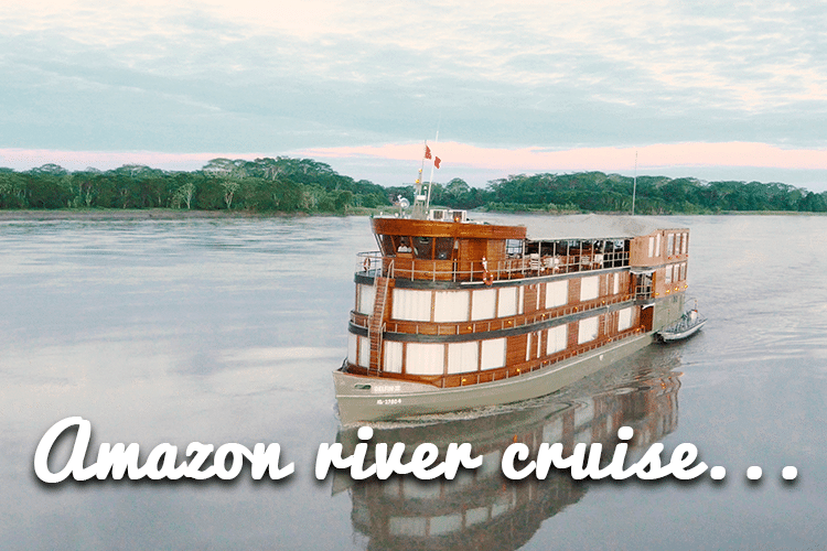 Plan an Amazon River Cruise For Your Visit to Peru